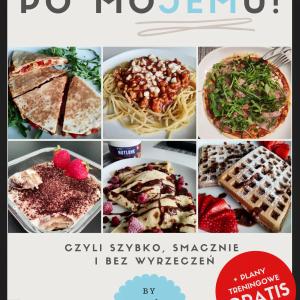 PO MOJEMU! – Ebook Fit News Polska – 40 propozycji na słodkie i słone posiłki! + TRENING!